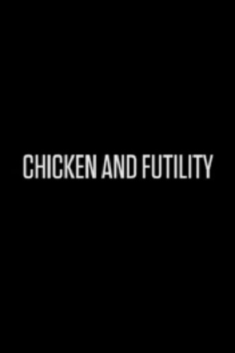 Poster of Chicken and Futility