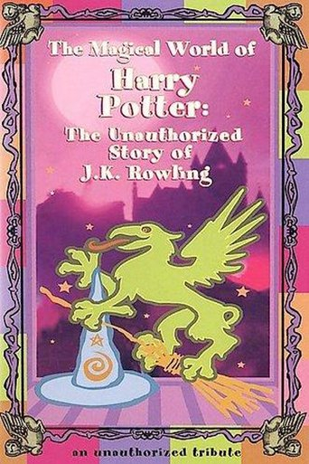 Poster of The Magical World of Harry Potter: The Unauthorized Story of J.K. Rowling