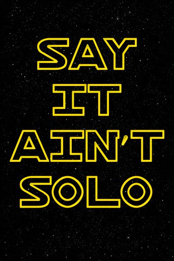 Poster of Say It Ain't Solo