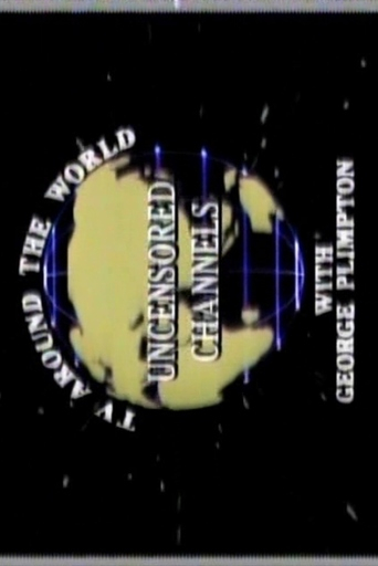 Poster of Uncensored Channels: TV Around The World With George Plimpton